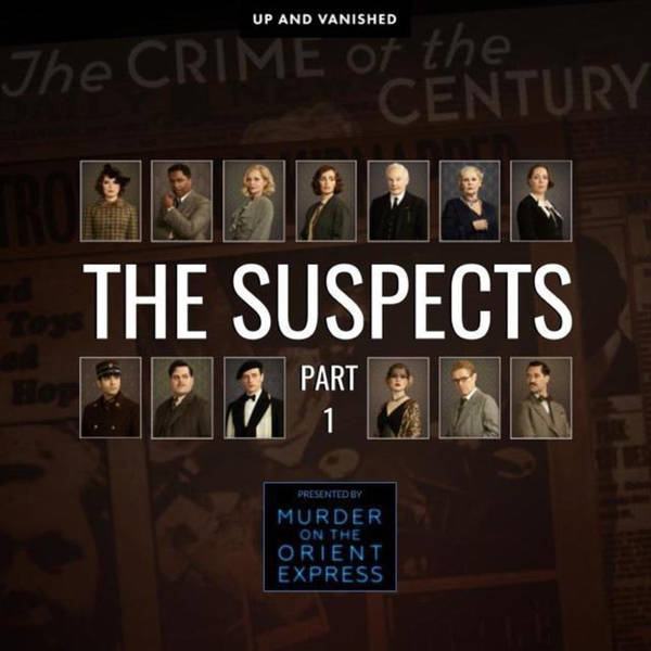 The Suspects: Part 1 - Presented by Murder On the Orient Express