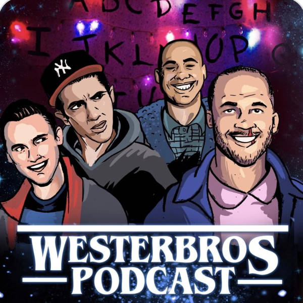 Westerbros Podcast: Stranger Things Season 2 Binge Part 1 - Mike, Will Made It! (Feat. Paul Reiser)