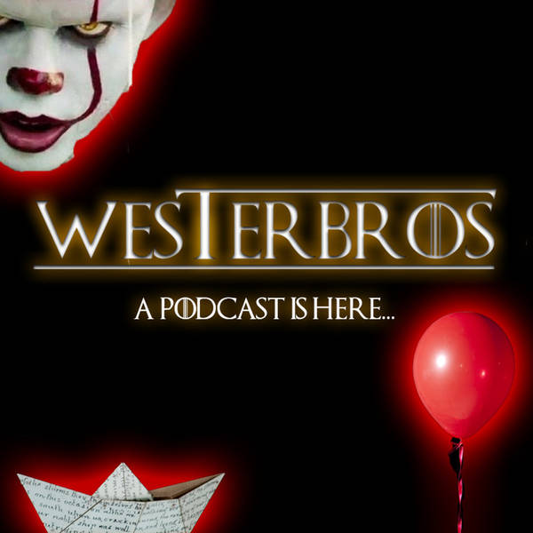 """WesterBros Podcast Episode 02: Clown ShIT - The """"IT"""" Review"""