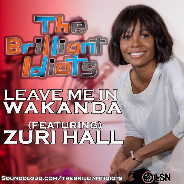 Leave Me In Wakanda (Feat. Zuri Hall)