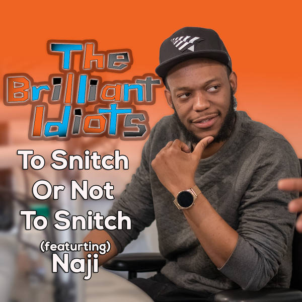 To Snitch Or Not To Snitch (Feat. Naji)