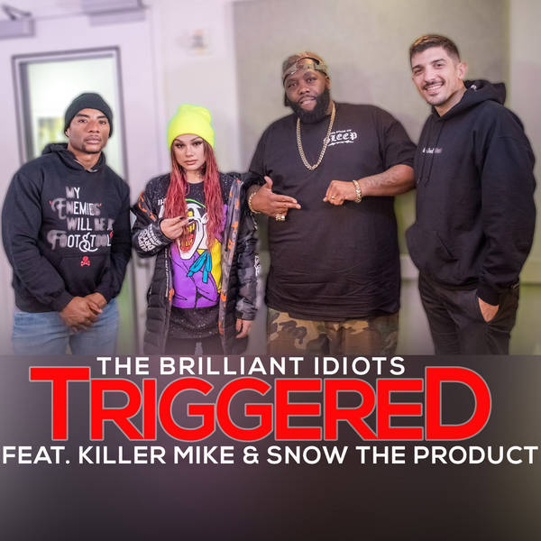 Triggered (Feat. Killer Mike and Snow Tha Product)
