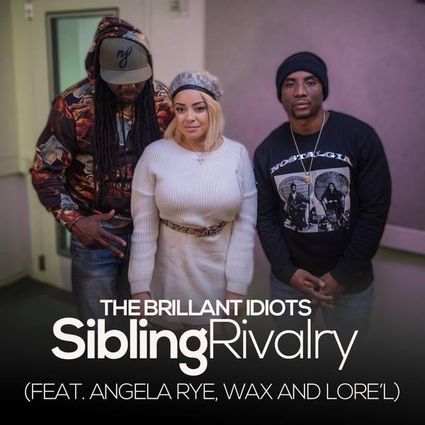 Sibling Rivalry (Feat. Angela Rye, Wax & Lore'l)