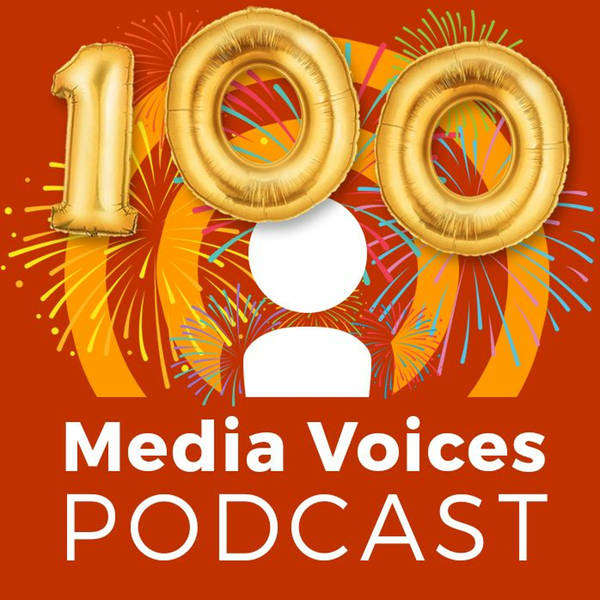 Media Voices: 100th Episode Special