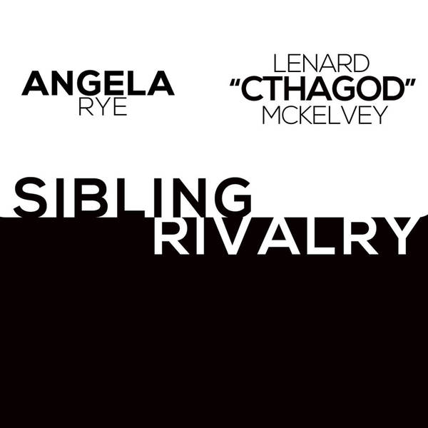 Sibling Rivalry w- CthaGod & Angela Rye - Episode 01