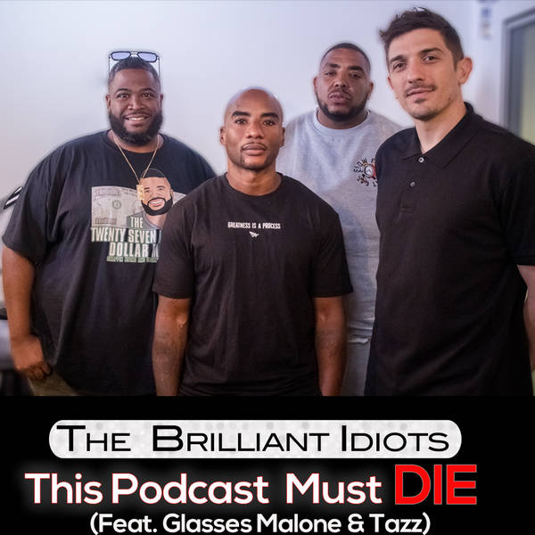 This Podcast Must Die (Feat. Glasses Malone & Tazz)