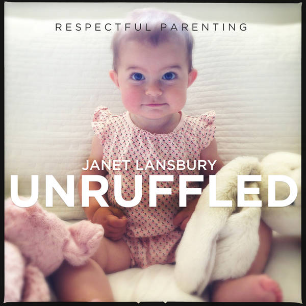 Respectful Parenting: Janet Lansbury Unruffled image