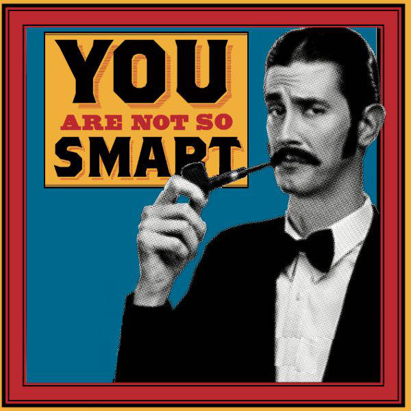 You Are Not So Smart image
