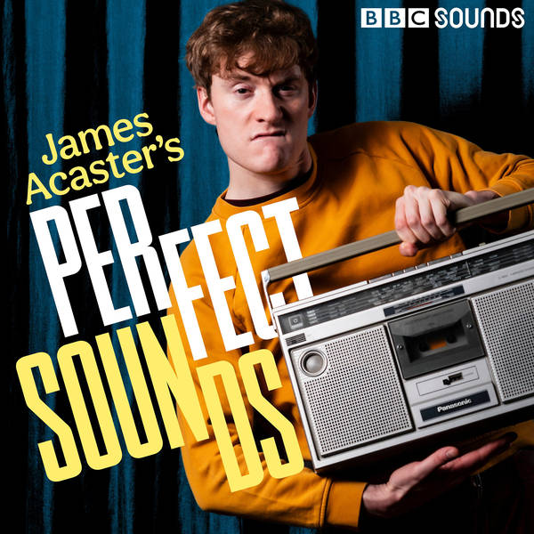 James Acaster's Perfect Sounds image
