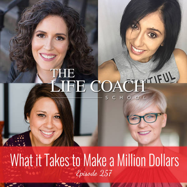 Ep #257: What it Takes to Make a Million Dollars