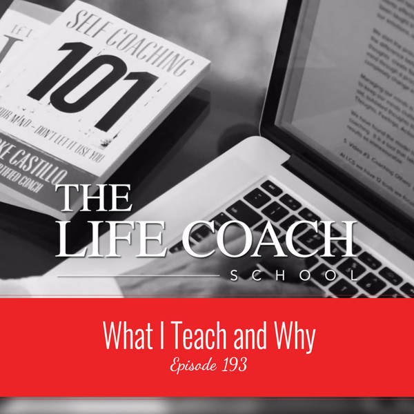 Ep #193: What I Teach and Why