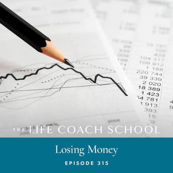 Ep #315: Losing Money