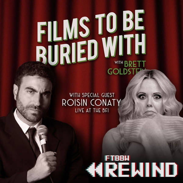 FTBBW REWIND! • Roisin Conaty (live @ The BFI) • Films To Be Buried With with Brett Goldstein