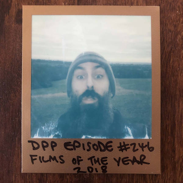 Films Of The Year 2018 - Distraction Pieces Podcast with Scroobius Pip #246