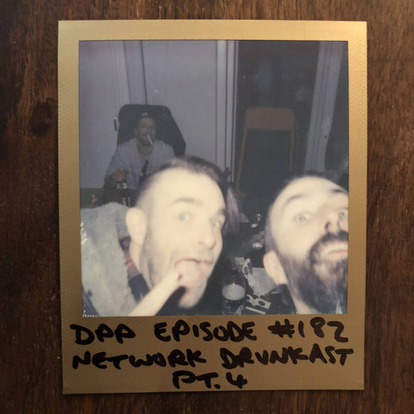 DrunkCast (Mk9) - Part 4 - Distraction Pieces Podcast with Scroobius Pip #182