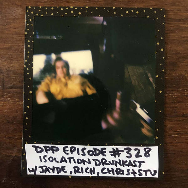 Isolation DrunkCast v.3 w/Jayde, Rich, Chris & Stu (pt 1 of 3) • Distraction Pieces Podcast with Scroobius Pip #328