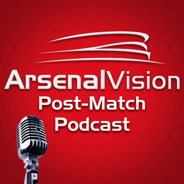 Arsenal Vision Post Match Podcast image
