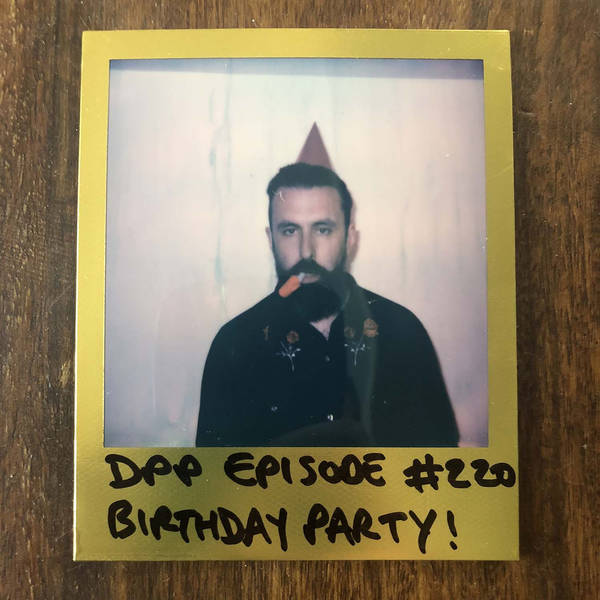 Birthday Party! - Distraction Pieces Podcast with Scroobius Pip #220