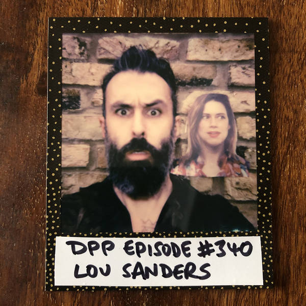 Lou Sanders • Distraction Pieces Podcast with Scroobius Pip #340