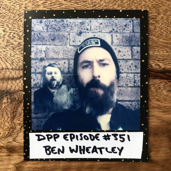 Ben Wheatley •Distraction Pieces Podcast with Scroobius Pip #351