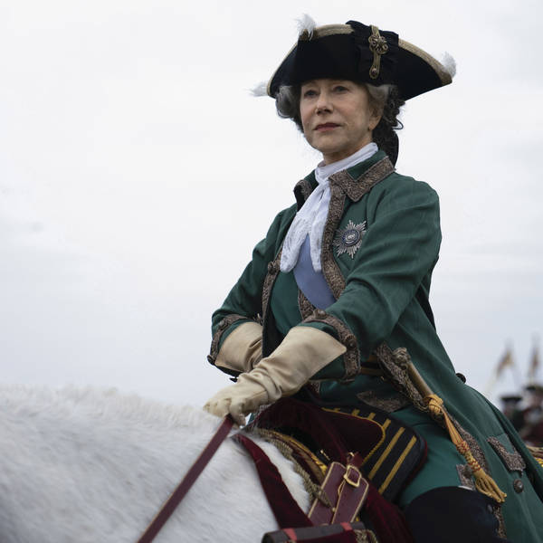273: Getting On Our High Horse To Talk About HBO's Catherine The Great