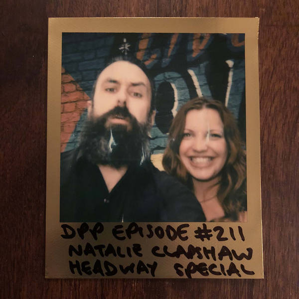 Headway special w/ Natalie Clapshaw - Distraction Pieces Podcast with Scroobius Pip #211