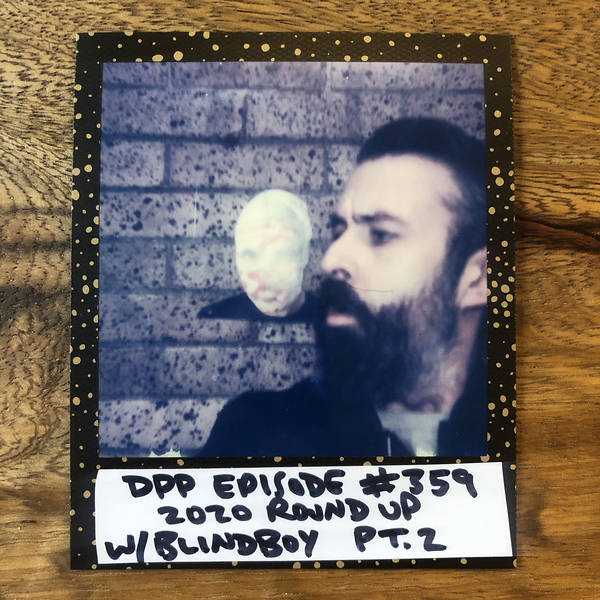 2020 Roundup w/ Blindboy (pt. 2 of 2) • Distraction Pieces Podcast with Scroobius Pip #359