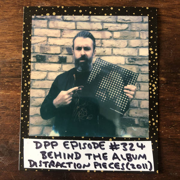Behind The Album: Distraction Pieces (2011) • Distraction Pieces Podcast with Scroobius Pip #324