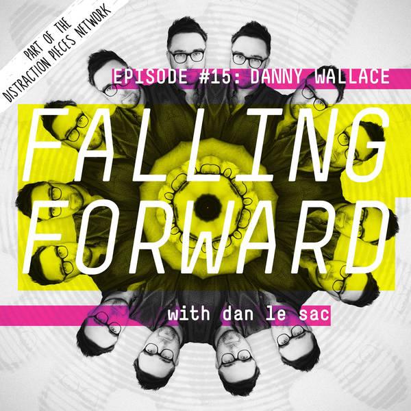 Danny Wallace - Falling Forward with Dan Le Sac #15