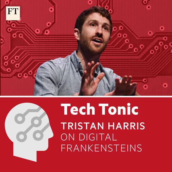 Tristan Harris on digital Frankensteins