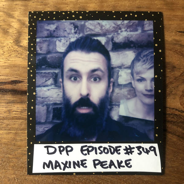 Maxine Peake • Distraction Pieces Podcast with Scroobius Pip #349