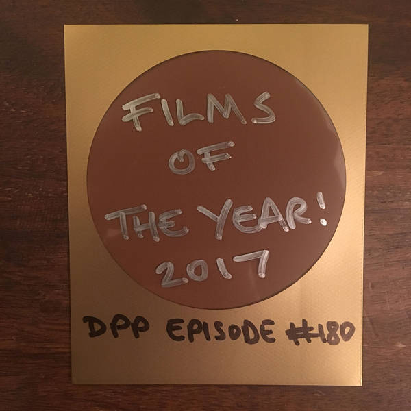 Films Of The Year 2017 - Distraction Pieces Podcast with Scroobius Pip #180
