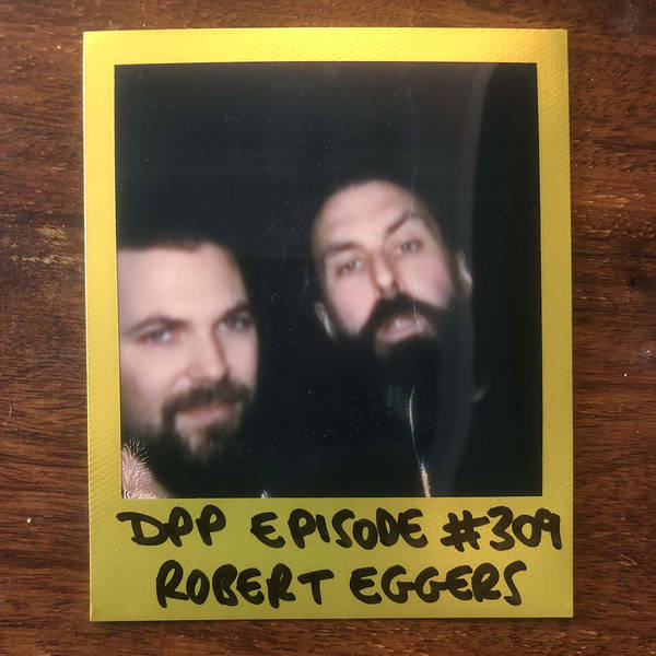 Robert Eggers • Distraction Pieces Podcast with Scroobius Pip #309