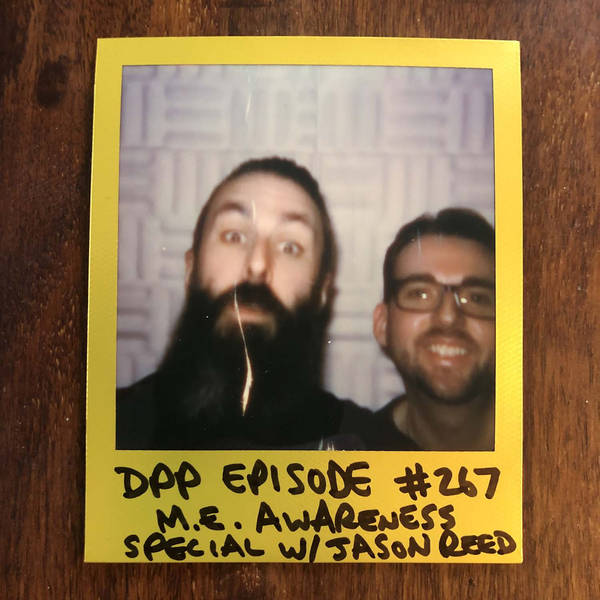 ME Awareness Special w/ Jason Reed • Distraction Pieces Podcast with Scroobius Pip #267