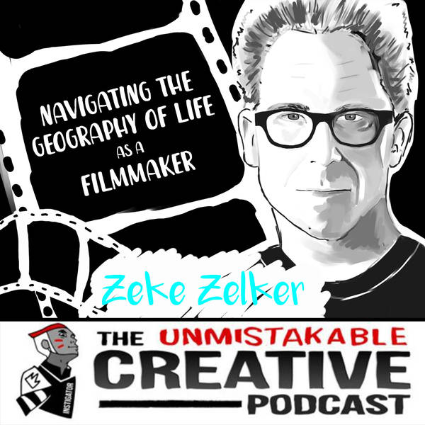 Navigating The Geography of Life as a Filmmaker with Zeke Zelker