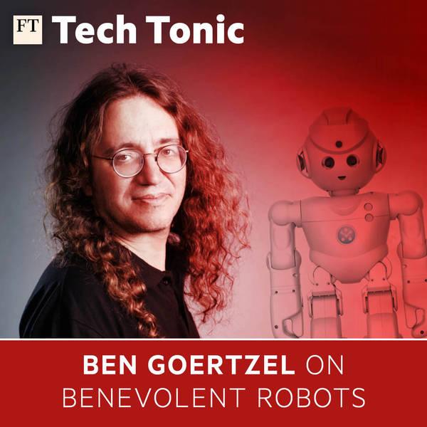 Ben Goertzel on benevolent robots