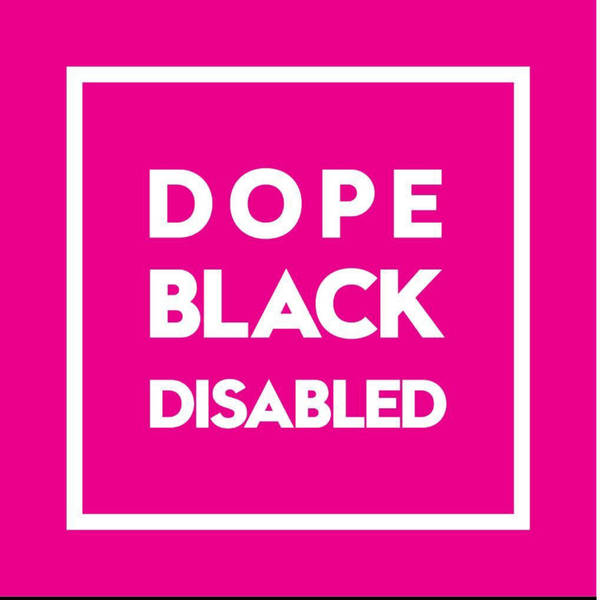 Dope Black Disabled Podcast image