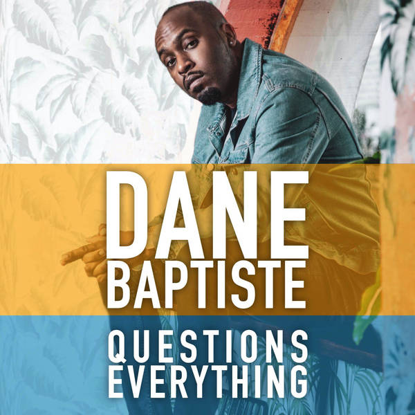 Dane Baptiste Questions Everything image