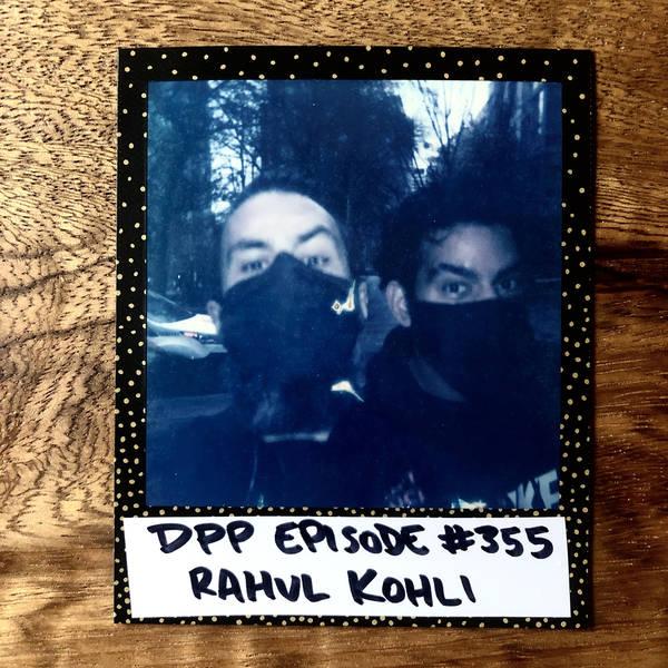 Rahul Kohli •Distraction Pieces Podcast with Scroobius Pip #355