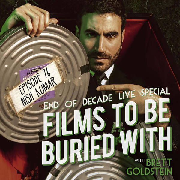 Nish Kumar (live @ BFI) • Films To Be Buried With with Brett Goldstein #76