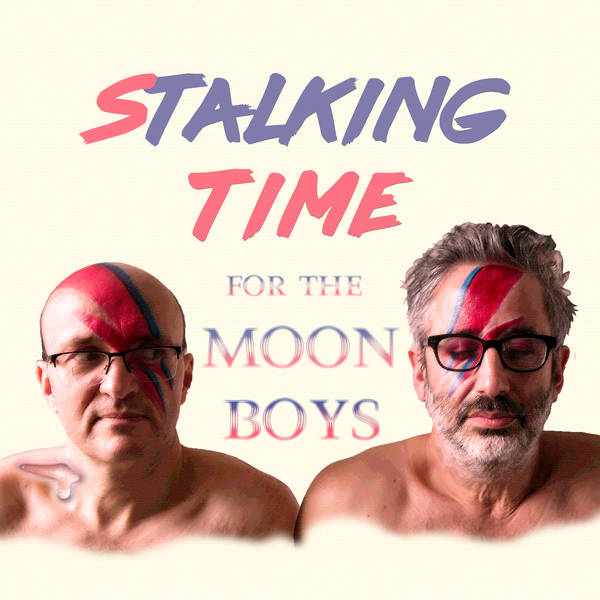 Stalking Time For The Moon Boys Episode 13