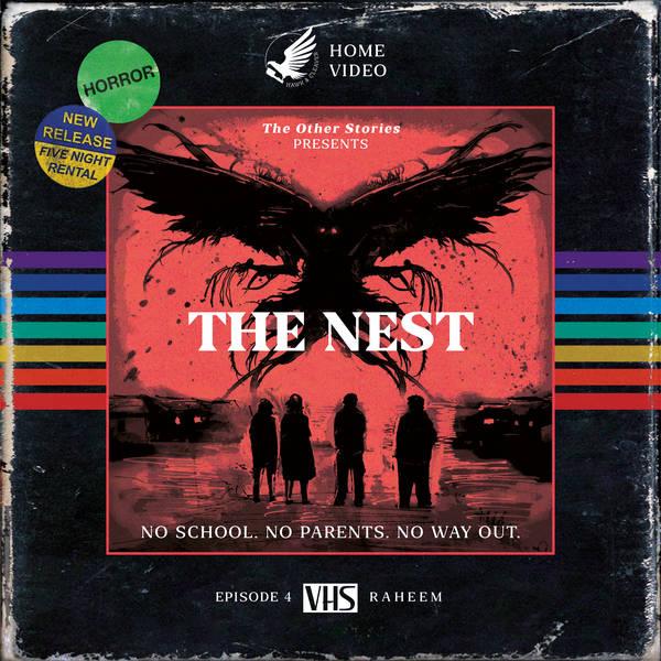 The Nest Act 4 - Raheem