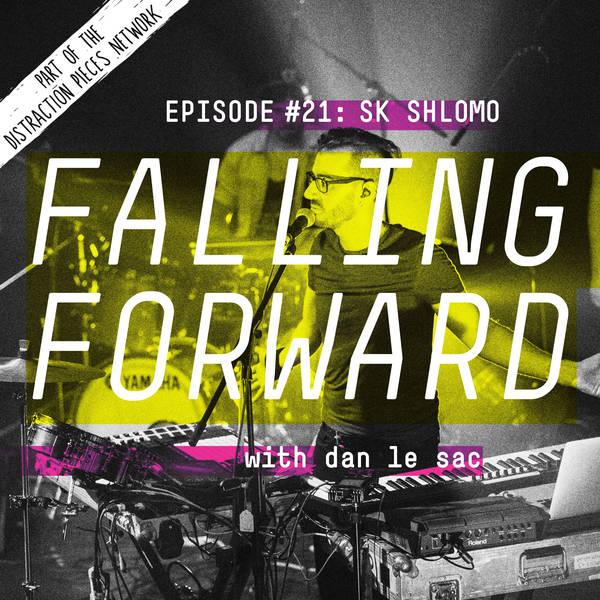 SK Shlomo - Falling Forward with Dan Le Sac #21