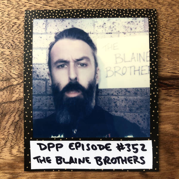 The Blaine Brothers • Distraction Pieces Podcast with Scroobius Pip #352
