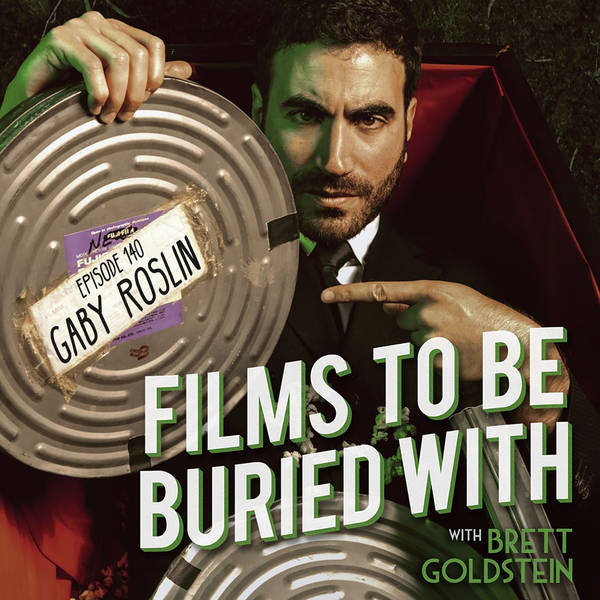 Gaby Roslin • Films To Be Buried With with Brett Goldstein #140