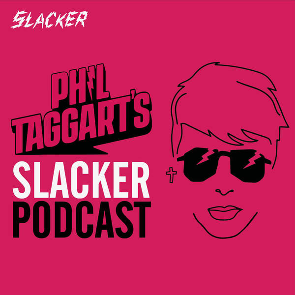 Phil Taggart's Slacker Podcast image