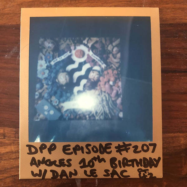 Angles 10th Anniversary w/Dan Le Sac (1 of 2) - Distraction Pieces Podcast with Scroobius Pip #207
