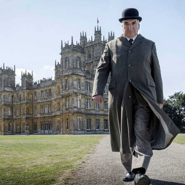 269: Polishing The Silver For Downton Abbey: The Movie