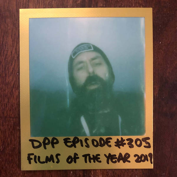 Films Of The Year 2019 • Distraction Pieces Podcast with Scroobius Pip #305