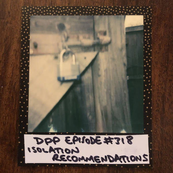 Isolation Recommendations • Distraction Pieces Podcast with Scroobius Pip #318